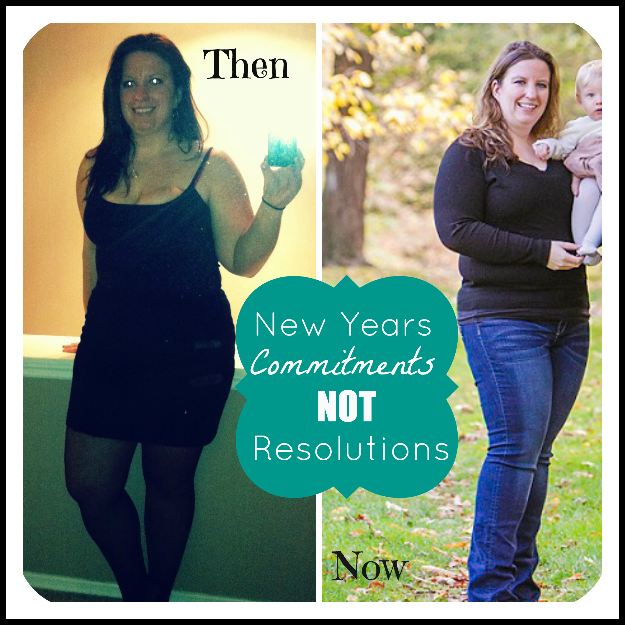 I believe in New Year's Commitments. Resolutions only last minutes, commitments last year round. This year I want to lose weight but my reasons are important. All working moms can relate to this.