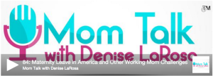 Mom Talk Podcast Interview: Maternity Leave and Working Moms