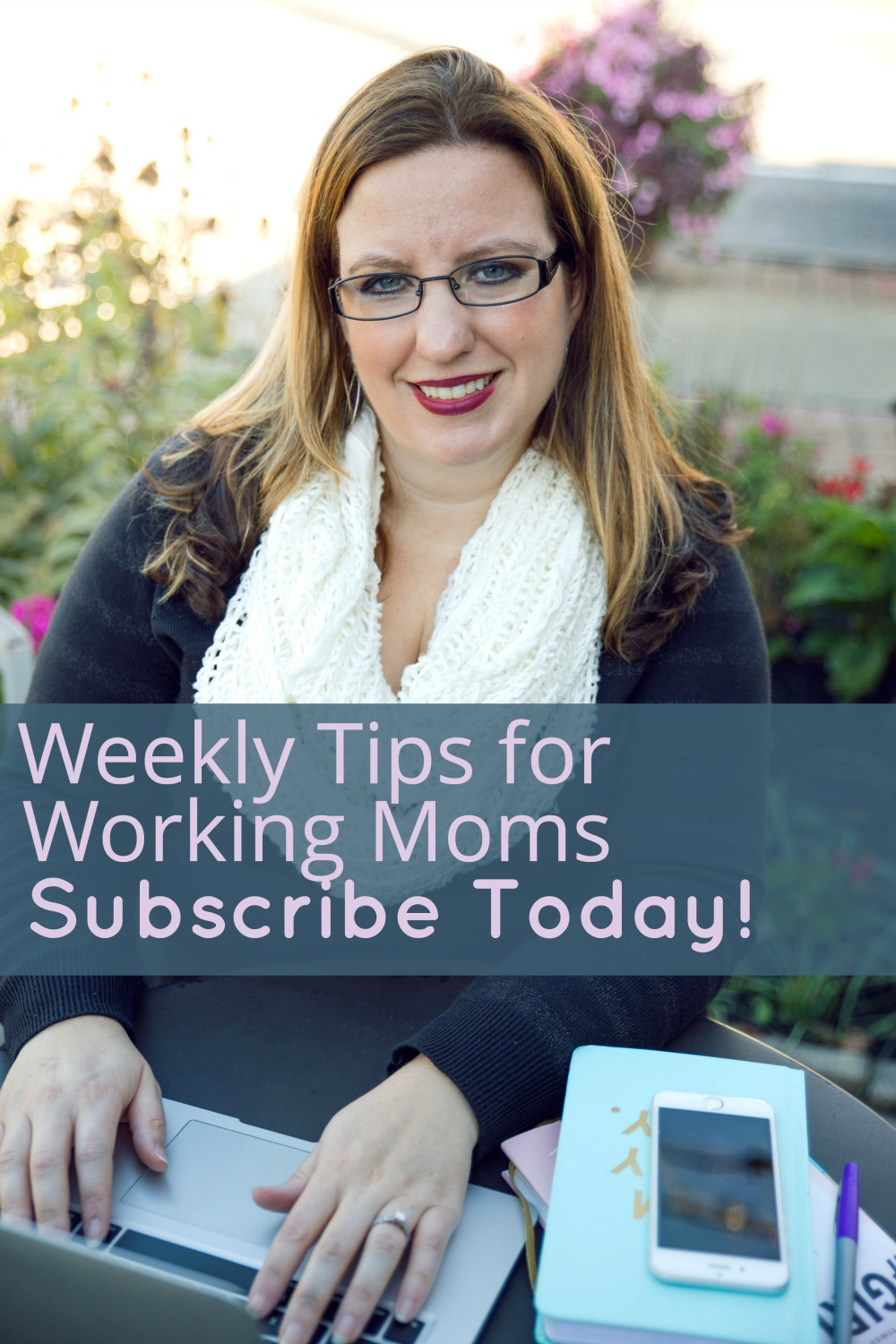 Weekly tips for working moms, subscribe to the Redefining Mom Newsletter today!