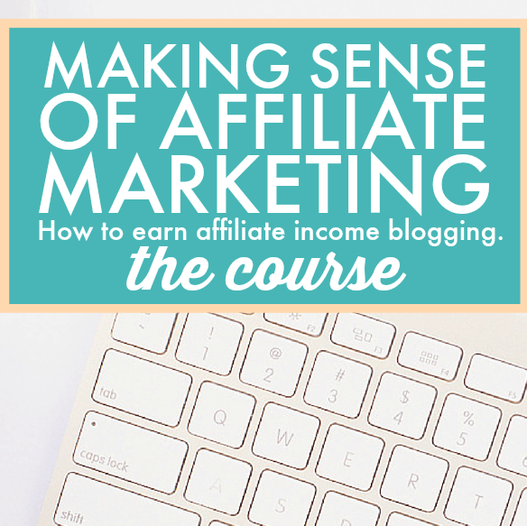 Blogging resource: Making Sense of Affiliate Marketing, everything you need to know to be successful from someone who makes over $50k a month!