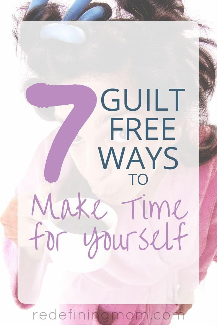 Making time to take care of you is almost impossible when you are a mom. That's why you need 7 guilt free ways to make time for yourself!
