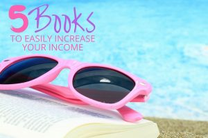 5 Books to Easily Increase Your Income