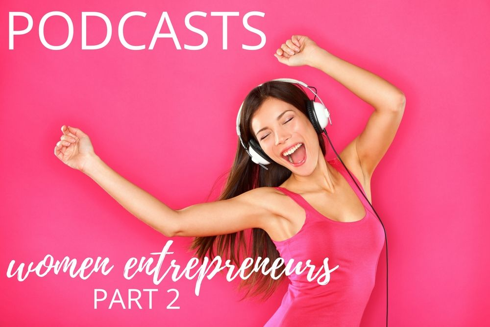 Join me for Part 2 of the must-listen podcasts for women entrepreneurs! Learn all the details about the podcasts you can't miss if you want to grow your business, balance your business and your family, and learn the newest tips and tricks to be a successful entrepreneur!