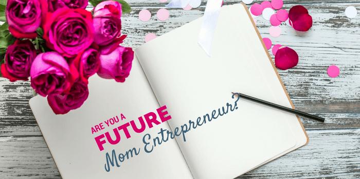 4 Questions for a Future Mom Entrepreneur