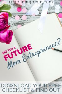 Are you cut out to be a future mom entrepreneur? Use my checklist to ask yourself 4 key questions! start a business ideas / start a business checklist / start a business from home / how to start a business