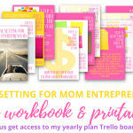 Yearly & Quarterly Goal Planning for Mom Entrepreneurs + {a free workbook & printables!}