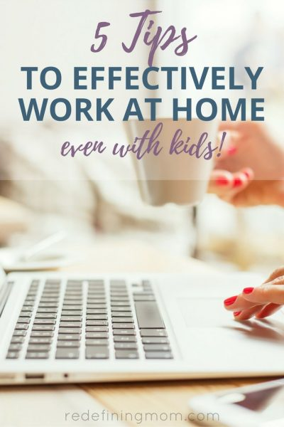 5 amazing tips for working from home effectively! Learn how to work from home with kids and still be productive. work from home mom / work from home ideas / work from home online / work from home schedule / work from home organization / work from home business