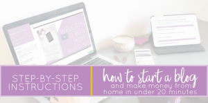 How to Start a Blog and Make Money From Home