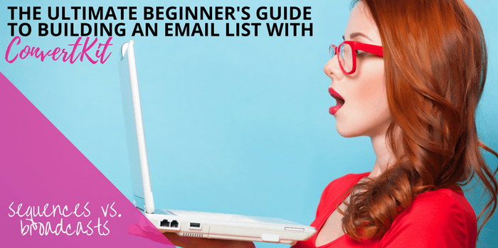 Ultimate Beginner's Guide to Building an Email List with ConvertKit / Email marketing tips for online business and bloggers. Learn the difference between ConvertKit broadcasts and sequences. Email marketing strategy entrepreneur / Email list growth / Make money from home / How to start a blog