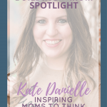 Busy Moms Building Mom Spotlight Kate Danielle   Come read the interview of Kate Danielle as she inspires moms to think like a boss, play like a mom.   branding, photography, boss moms, building businesses, etsy shops, passive income, creative income, busy moms building, redefining mom