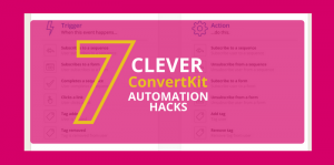 7 Clever ConvertKit Automation Hacks