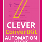 7 Clever ConvertKit Automation Hacks! Learn more in my Ultimate Beginner's Guide to Building an Email List with ConvertKit. Email marketing tips for online business and bloggers. Email marketing strategy entrepreneur / Email list growth / Make money from home / How to start a blog