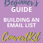Ultimate Beginner's Guide to Building an Email List with ConvertKit. Email marketing tips for online business and bloggers. Learn how to leverage segments and tags in ConvertKit and nurture your subscribers. Email marketing strategy entrepreneur / Email list growth / Make money from home / How to start a blog