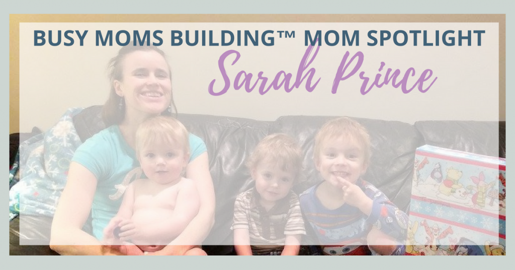 Busy Moms Building Mom Spotlight Sarah Prince