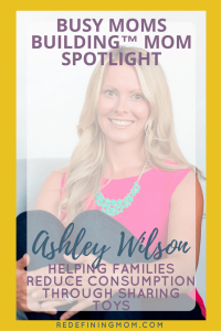 Busy Moms Building Mom Spotlight Ashley Wilson | Creator of The Sharing Exchange, Ashley is a mom entrepreneur that has a mission to help families while running an online business. | redefining mom, mompreneur, nonprofit.