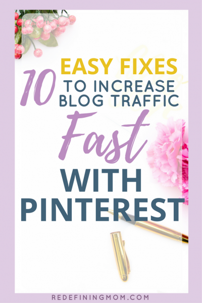 10 Easy Fixes To Increase Blog Traffic Fast With Pinterest | Pinterest is a powerful search engine from building your blog and online marketing, just like Google. | mompreneur, busy moms building, increase traffic, bloggers.
