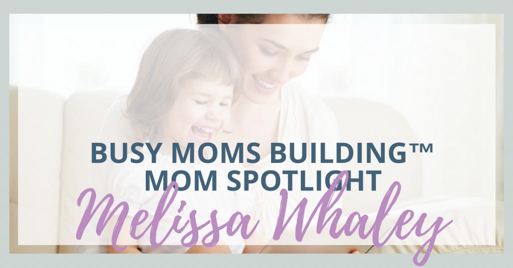Mom Spotlight Melissa Whaley