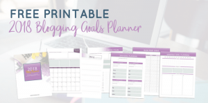 FREE Printable 2018 Blogging Goals Planner