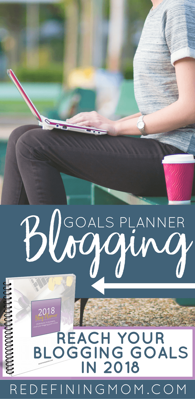 FREE Printable 2018 Blogging Goals Planner - Redefining Mom