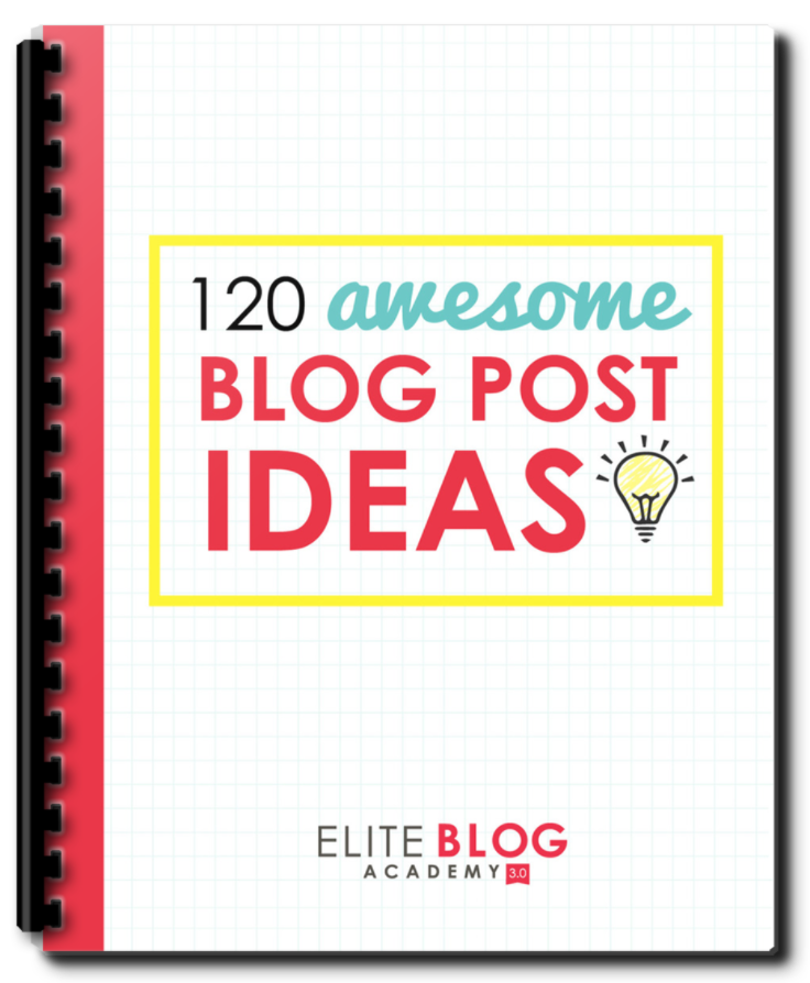 Download your free resource from Elite Blog Academy: 120 Awesome Blog Post Ideas