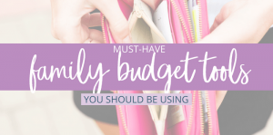 5 Family Budget Tools You Should Be Using