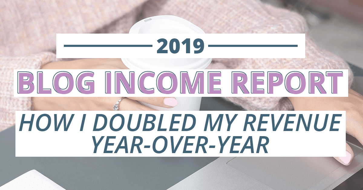 2019 blog income report how i doubled my revenue