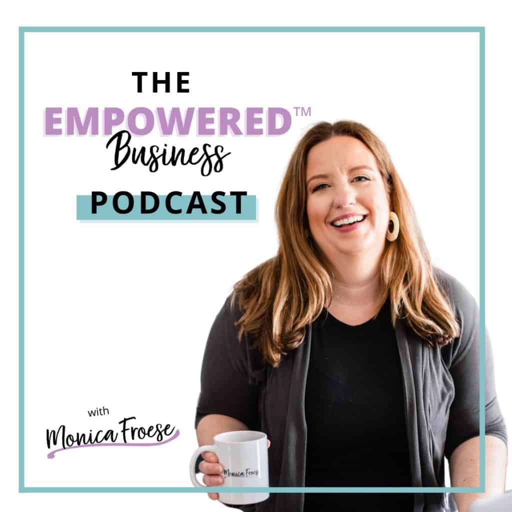 Empowered Business Podcast with Monica Froese